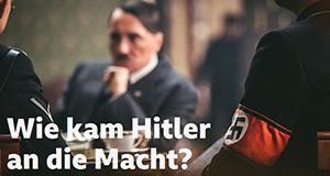 Wie kam Hitler an die Macht?