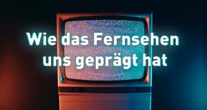 ZURÜCKgespult - Wie das Fernsehen uns geprägt hat
