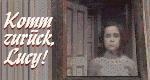 Komm zurück, Lucy