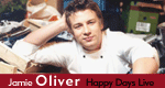 Jamie Oliver - Happy Days Live