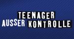 Teenager außer Kontrolle