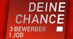 Deine Chance! 3 Bewerber - 1 Job