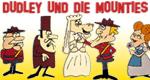 Dudley und die Mounties