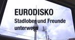 Eurodisko - Stadlober und Freunde unterwegs