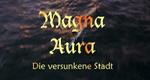 Magna Aura - Die versunkene Stadt