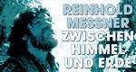 Reinhold Messner - Zwischen Himmel und Erde