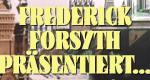 Frederick Forsyth präsentiert: