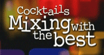 Cocktails - Mixing With the Best