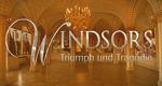 Die Windsors - Triumph und Tragödie
