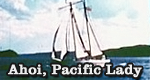 Ahoi, Pacific Lady