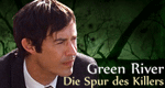 Green River: Die Spur des Killers