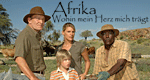 Afrika - Wohin mein Herz mich trägt