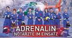 Adrenalin - Notärzte im Einsatz
