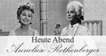 Heute Abend - Anneliese Rothenberger