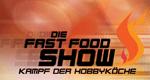 Die Fast Food Show - Kampf der Hobbyköche
