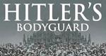 Hitlers Bodyguards - Die Sicherheit des Diktators