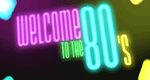 Welcome to the Eighties