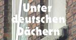 Unter deutschen Dächern
