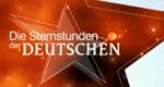 Die Sternstunden der Deutschen