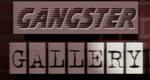 Gangster Gallery