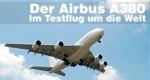 Der Airbus A380 - Im Testflug um die Welt