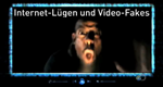 Internet-Lügen und Video-Fakes