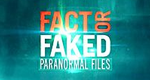 Fact or Faked: Auf den Spuren des Paranormalen