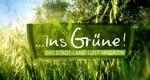 ... ins Grüne! Das Stadt-Land-Lust-Magazin