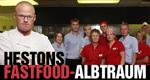 Hestons Fastfood-Albtraum