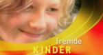 Fremde Kinder