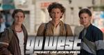 Go West - Freiheit um jeden Preis
