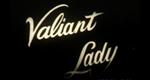 Valiant Lady