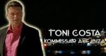 Toni Costa - Kommissar auf Ibiza