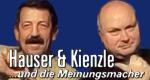 Hauser & Kienzle ... und die Meinungsmacher