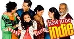 How to Be Indie - Wie ich lerne, ich zu sein
