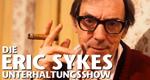 Die Eric Sykes Unterhaltungsshow