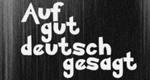 Auf gut deutsch gesagt