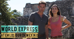 World Express - Atemlos durch Mexiko