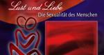 Lust und Liebe - Die Sexualität des Menschen
