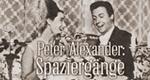 Peter Alexander: Spaziergänge