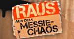 Raus aus dem Messie-Chaos - rein ins Leben