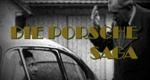 Die Porsche-Saga - Wirtschaftskrimi und globaler Mythos