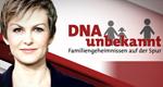 DNA unbekannt - Familiengeheimnissen auf der Spur