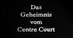 Das Geheimnis vom Centre Court