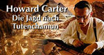 Howard Carter - Die Jagd nach Tutenchamun