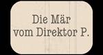 Die Mär vom Direktor P.