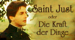 Saint Just oder Die Kraft der Dinge