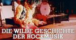 Die wilde Geschichte der Rockmusik
