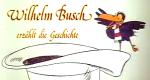 Wilhelm Busch erzählt die Geschichte
