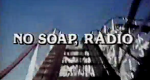 No Soap, Radio